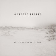 OCTOBER PEOPLE ARE COLDER THAN LOVE