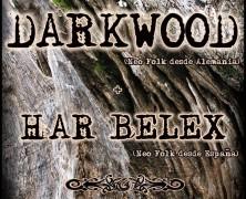 DARKWOOD+HAR BELEX, 28 DE FEBRERO, SALA GRUTA 77, MADRID