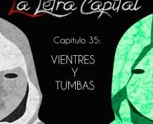 PODCAST CAPÍTULO 35: VIENTRES Y TUMBAS