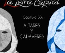 PODCAST CAPÍTULO 33: ALTARES Y CADÁVERES