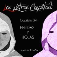PODCAST CAPÍTULO 34: HERIDAS Y HOJAS (ESPECIAL OTOÑO)