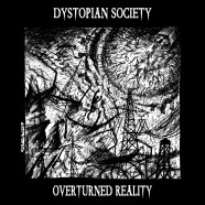 DYSTOPIAN SOCIETY: Overturned Reality (Autoproducido-Danse Macabre 2015)