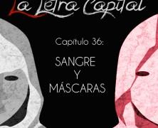 PODCAST CAPÍTULO 36: SANGRE Y MÁSCARAS