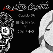 PODCAST CAPÍTULO 39: BUÑUELOS Y CATRINAS (ESPECIAL DÍA DE LOS MUERTOS)