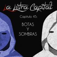 PODCAST CAPÍTULO 45: BOTAS Y SOMBRAS
