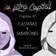 PODCAST CAPÍTULO 47: CASTAÑAS Y SABAÑONES (ESPECIAL SOLSTICIO DE INVIERNO)