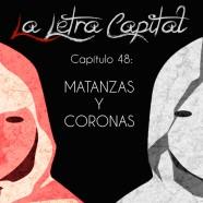 PODCAST CAPÍTULO 48: MATANZAS Y CORONAS