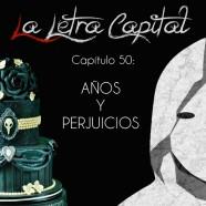 PODCAST CAPÍTULO 50: AÑOS Y PERJUICIOS