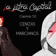 PODCAST CAPÍTULO 52: CENIZAS Y MARCIANOS