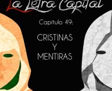 PODCAST CAPÍTULO 49: CRISTINAS Y MENTIRAS