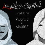 PODCAST CAPÍTULO 56: POLVOS Y ATAÚDES