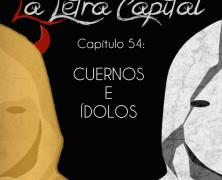 PODCAST CAPÍTULO 54: CUERNOS E ÍDOLOS