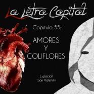 PODCAST CAPÍTULO 55: AMORES Y COLIFLORES