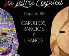 PODCAST CAPÍTULO 60: CAPULLOS, RANCIOS Y UFANOS