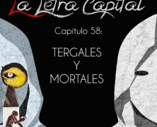 PODCAST CAPÍTULO 58: TERGALES Y MORTALES (ESPECIAL MUERTE MORTAL)