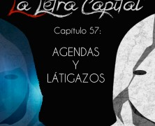PODCAST CAPÍTULO 57: AGENDAS Y LATIGAZOS