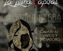 PODCAST CAPÍTULO 61: SANTOS Y TROVADORES (ESPECIAL LA BROMA NEGRA)