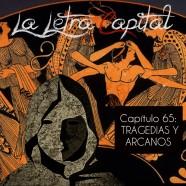 PODCAST CAPÍTULO 65: TRAGEDIAS Y ARCANOS