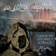 PODCAST CAPÍTULO 64: DISTOPÍAS Y ALTIBAJOS