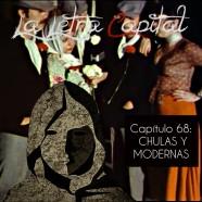 PODCAST CAPÍTULO 68: CHULAS Y MODERNAS
