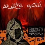 PODCAST CAPÍTULO 74: INFIERNOS Y CROQUETAS