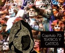 PODCAST CAPÍTULO 70: TEATROS Y GATITOS