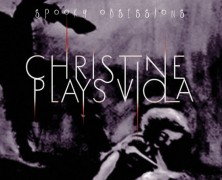 Christine Plays Viola: Spooky Obsessions (Manic Depression Records 2016)