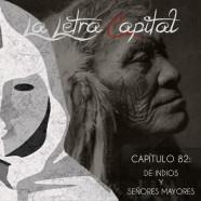 PODCAST CAPÍTULO 82: DE INDIOS Y SEÑORES MAYORES