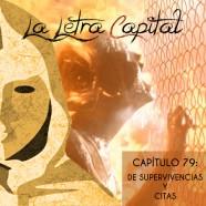 PODCAST CAPÍTULO 79: DE SUPERVIVENCIAS Y CITAS