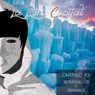 PODCAST CAPÍTULO 83: DE FLEQUILLOS Y TÉMPANOS