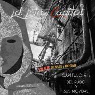 PODCAST CAPÍTULO 91: DEL RUIDO Y SUS MOVIDAS