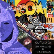 PODCAST CAPÍTULO 95: SIN JUANLUISES NI FERNANDISCOS (THE BEST OF VOL II)