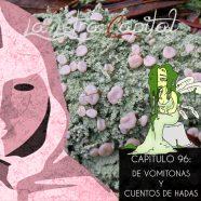 PODCAST CAPÍTULO 96: DE VOMITONAS Y CUENTOS DE HADAS