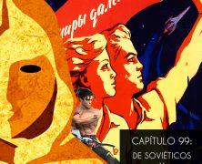 PODCAST CAPÍTULO 99: DE SOVIÉTICOS Y PATADAS