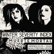 WINTZER SEVERITY INDEX + MUERTE MORTAL EL 3 DE MARZO EN LA WURLITZER. EN MADRID.