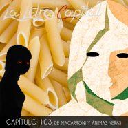 PODCAST CAPÍTULO 103: DE MACARRONI Y ANIMAS NERAS