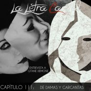 PODCAST CAPÍTULO 111: DE DAMAS Y GARGANTAS (ENTREVISTA A GITANE DEMONE)