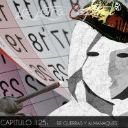 PODCAST CAPÍTULO 125: DE GUERRAS Y ALMANAQUES