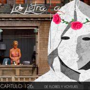 PODCAST CAPÍTULO 126: DE FLORES Y VOYEURS