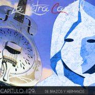 PODCAST CAPÍTULO 129: DE BRAZOS Y HERMANOS