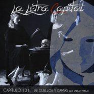 PODCAST CAPÍTULO 131: DE CUELLOS Y DAMAS (ENTREVISTA KAELAN MIKLA)