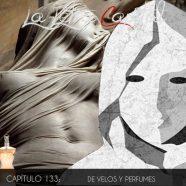 PODCAST CAPÍTULO 133: DE VELOS Y PERFUMES