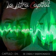 PODCAST CAPÍTULO 134: DE ONDAS Y ENDEMONIADOS