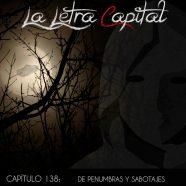 PODCAST CAPÍTULO 138: DE PENUMBRAS Y SABOTAJES
