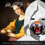 PODCAST CAPÍTULO 148: DE MÁRTIRES Y RUGIDOS