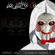 PODCAST CAPÍTULO 149: DE GEMELOS Y ASESINOS