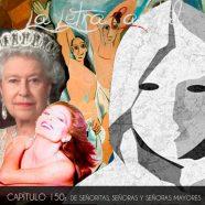 PODCAST CAPÍTULO 150: DE SEÑORITAS, SEÑORAS Y SEÑORAS MAYORES