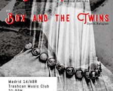 CIRCA TAPES + BOX AND THE TWINS EN ABRIL EN MADRID