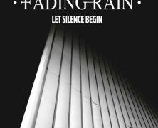 FADING RAIN: Let Silence Begin (White Zoo Records, 2018)