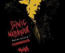 RECORDATORIO: Sólveig Matthildur + Moira + Ivankova, el 22 de noviembre en Madrid